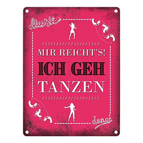 trendaffe - Metallschild mit Spruch: Mir reicht's! Ich GEH tanzen