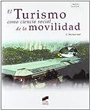 El turismo como ciencia social de la movilidad (Gestión turística) (Spanish Edition)