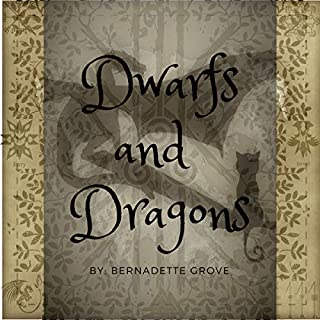 Dwarfs and Dragons: A Hero Is Born                   By:                                                                                                                                 Bernadette Grove                               Narrated by:                                                                                                                                 Bernadette Grove                      Length: 9 hrs and 36 mins     Not rated yet     Overall 0.0