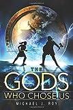 The Gods Who Chose Us