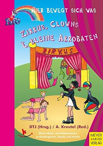 Zirkus, Clowns & kleine Akrobaten (Hier bewegt sich was)
