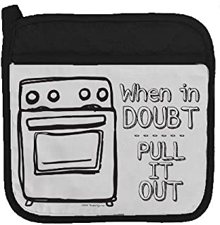 Twisted Wares Pot Holder - When in Doubt Pull IT Out - Funny Oven Mitt - Large Hot Pad 9