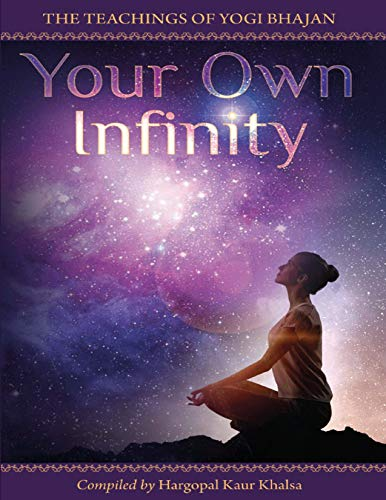 Your Own Infinity: Kundalini Yoga as taught by Yogi Bhajan (English Edition)