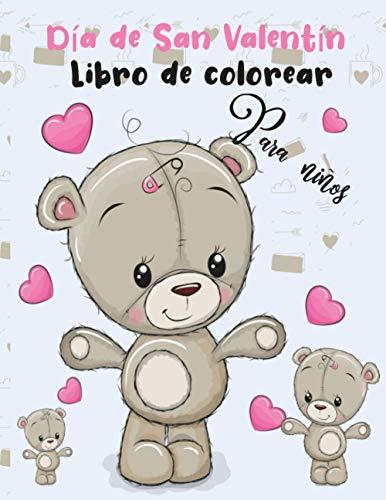 San Valentín libro de colorear para niños: Libro de colorear para niños Día de San Valentín con adorables animales lindos, hermosas flores y diseños románticos (Spanish Edition)