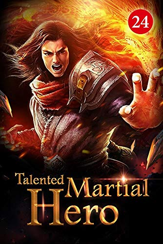 Talented Martial Hero 24: Fighting An Emperor From The Fiend