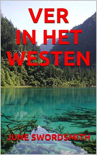 VER IN HET WESTEN (Dutch Edition)