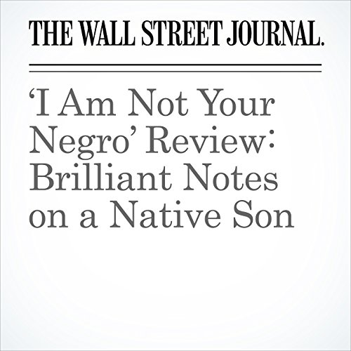 'I Am Not Your Negro' Review: Brilliant Notes on a Native Son copertina
