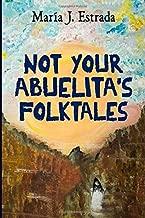 Not Your Abuelita's Folktales