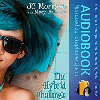 The Hybrid Challenge     Tales of a Teenage Alien Human Hybrid, Book 2              By:                                                                                                                                 JC Morrows,                                                                                        Macy Morrows                               Narrated by:                                                                                                                                 Stephanie Quinn                      Length: 1 hr and 44 mins     Not rated yet     Overall 0.0