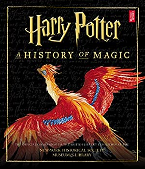 Harry Potter  A History of Magic  American Edition
