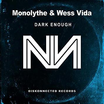 Dark Enough