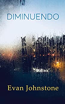 [Evan Johnstone]のDiminuendo (English Edition)