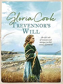 Trevennor's Will: An epic tale of romance and intrigue in 18th Century Cornwall by [Gloria Cook]
