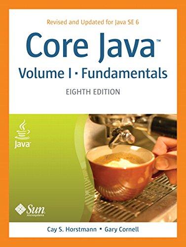 Core Java, Volume I--Fundamentals (8th Edition)