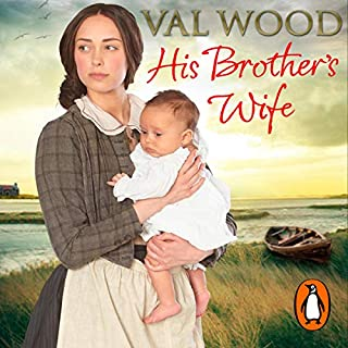 His Brother's Wife                   By:                                                                                                                                 Val Wood                               Narrated by:                                                                                                                                 Anne Dover                      Length: 11 hrs and 7 mins     59 ratings     Overall 4.7