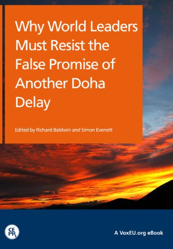 Why World Leaders Must Resist the False Promise of a Doha Delay (VoxEU.org eBooks) (English Edition)