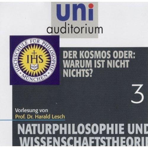 Der Kosmos oder: Warum ist Nicht Nichts? ((Naturphilosophie und Wissenschaftstheorie 3)) Titelbild