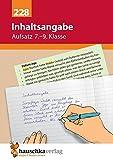 Inhaltsangabe. Aufsatz 7.-9. Klasse, A5- Heft: Übungsprogramm mit Lösungen für die 7.- 9. Klasse