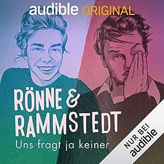 Rönne & Rammstedt. Uns fragt ja keiner (Original Podcast)                   Autor:                                                                                                                                 Rönne & Rammstedt. Uns fragt ja keiner                               Sprecher:                                                                                                                                 Ronja von Rönne,                                                                                        Tilman Rammstedt                      Spieldauer: 12 Std.     135 Bewertungen     Gesamt 4,1