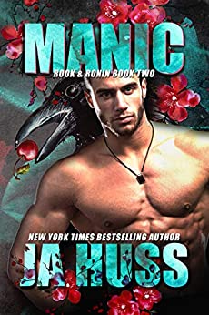 MANIC (Rook and Ronin Book 2) by [JA Huss]