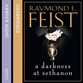 A Darkness at Sethanon                   By:                                                                                                                                 Raymond E. Feist                               Narrated by:                                                                                                                                 Peter Joyce                      Length: 21 hrs     718 ratings     Overall 4.8