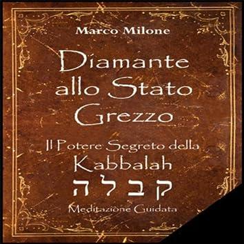 Diamante allo Stato Grezzo - Il Potere Segreto della Kabbalah