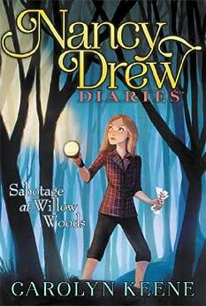 Sabotage at Willow Woods (Nancy Drew Diaries Book 5) by [Carolyn Keene]