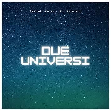 Due universi