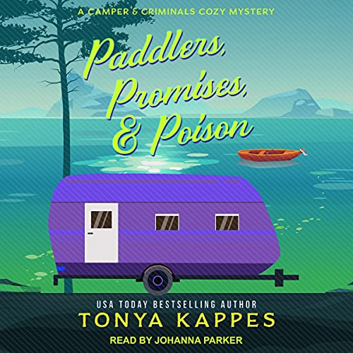 Paddlers, Promises, & Poison Audiobook By Tonya Kappes cover art