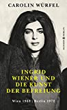 Ingrid Wiener und die Kunst der Befreiung: Wien 1968 | Berlin 1972