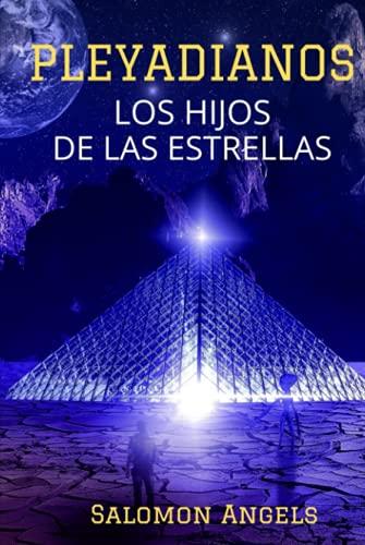 PLEYADIANOS: HIJOS DE LAS ESTRELLAS (Series de luz)
