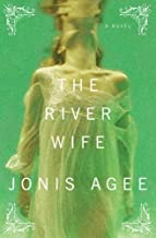 The River Wife: A Novel