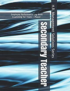 Secondary Teacher - Employee Performance Log Book - Examining for Team – Player - H.R. Management Solutions Series