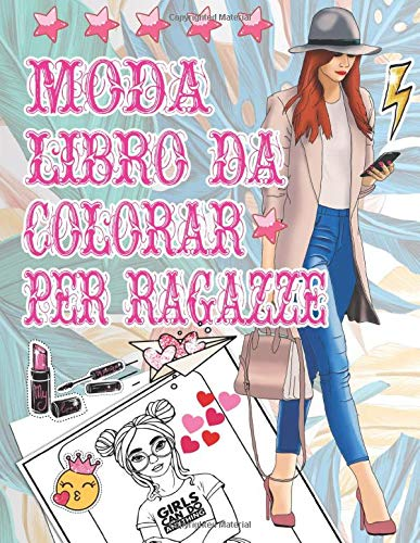 MODA Libro Da Colorar Per Ragazze: Belle illustrazioni per aumentare la creatività, il relax e la concentrazione | Libro Da Colorare Per Adulti E Adolescente | Nuovi vestiti di moda per ragazze