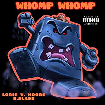 Whomp Whomp (feat. B.Slade)