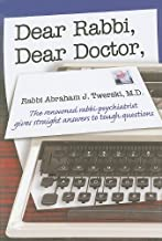 Dear Rabbi, Dear Doctor: The Renowned Rabbi-Psychiatrist Gives Straight Answers to Tough Questions