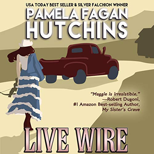 Live Wire: A Maggie Killian Texas-to-Wyoming Mystery cover art