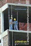 Losas de entrepisos. Subsistema constructivo de cierre horizontal (Cátedras Arquitectura y Construcción online. Serie Construcciones nº 15)