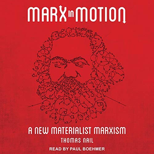 Marx in Motion Audiobook By Thomas Nail cover art