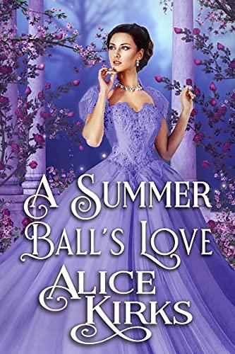 A Summer Ball's Love: A Historical Regency Romance Book