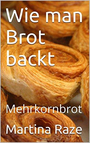 Wie man Brot backt: Mehrkornbrot