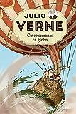 Julio Verne 5. Cinco semanas en globo: 005 (Inolvidables)