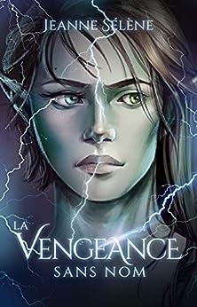 La Vengeance sans nom par [Jeanne Sélène]
