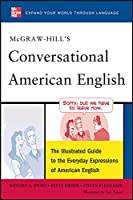 McGraw-Hill's Conversational American English: The Illustrated Guide to the Everyday Expressions of American English (McGraw-Hill ESL References)