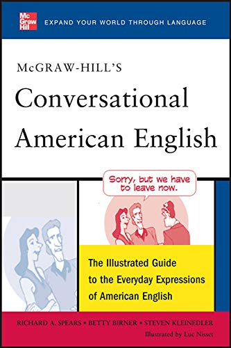 McGraw-Hills Conversational American English: The Illustrated Guide to Everyday Expressions of American English (McGraw-Hill ESL References)