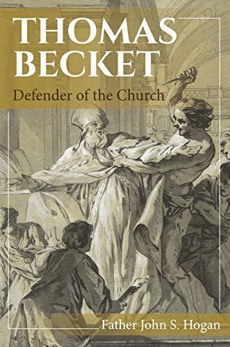 Thomas Becket Defender Of The Church Kindle Edition By Hogan John S Father Religion Spirituality Kindle Ebooks Amazon Com