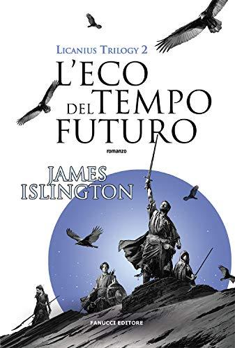 L'eco del tempo futuro. Licanius trilogy (Vol. 2)