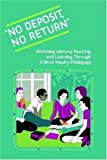 No Deposit, No Return: Enriching Literacy Teaching and Learning Through Critical Inquiry Pedagogy