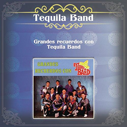 Grandes Recuerdos Con Tequila Band