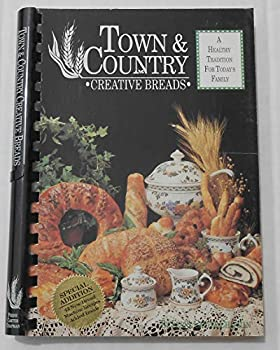 Paperback Town and Country Creative Breads: A Healthy Traditon for Today's Family Book
